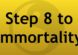 Step 8 to Immortality 34KB jpeg
